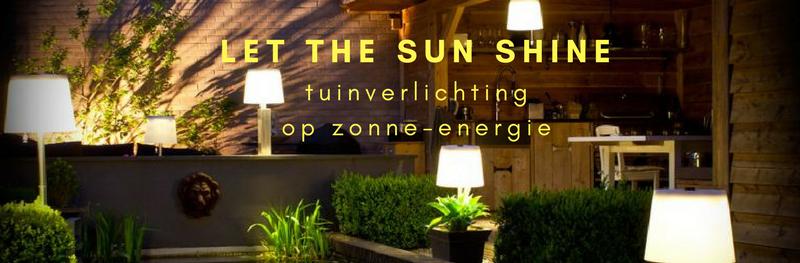 Tuinverlichting op zonne-energie, verlichting uit de natuur!